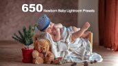 دانلود 650 پریست لایت روم مخصوص آتلیه کودک و نوزاد Newborn Baby Lightroom Presets