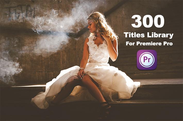 دانلود تایتل آماده پریمیر 300 عددی Titles Library For Premiere Pro